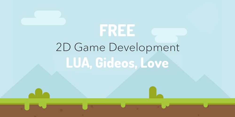 2d Oyun Geliştiricileri için LUA, Gideros, Love